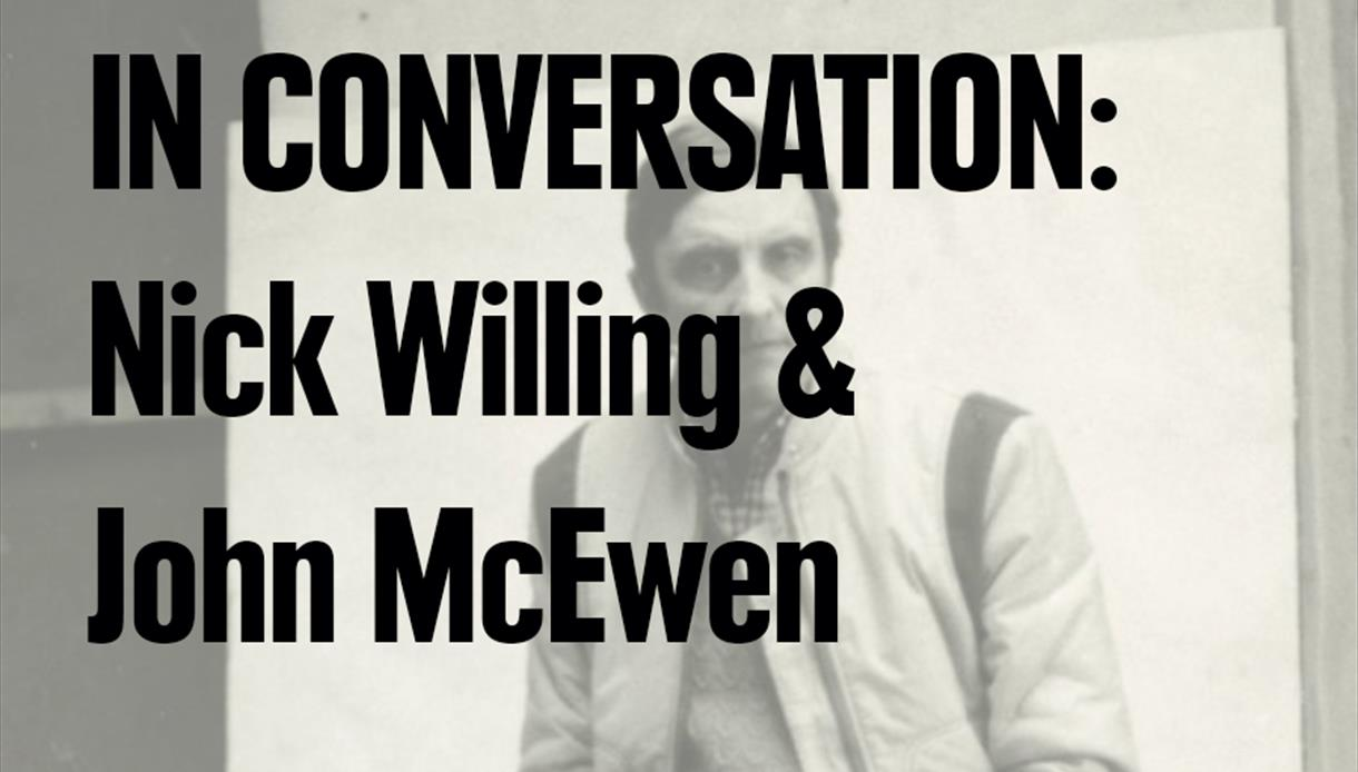 In Conversation with Nick Willing & John McEwen